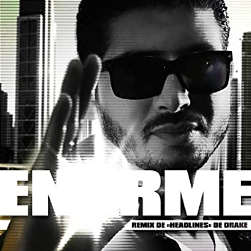 Enorme (Drake Headlines Cover)