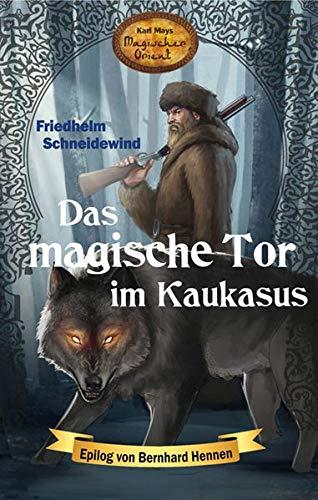 Das magische Tor im Kaukasus: Karl Mays Magischer Orient, Band 8