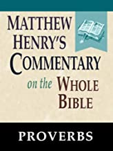 Matthew Henry's Commentary on the Whole Bible-Book of Proverbs