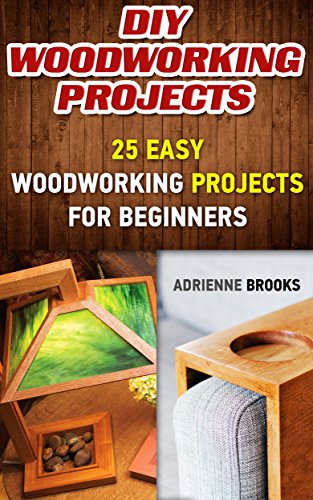 Diy Woodworking Projects 20 Easy Woodworking Projects For Beginners Woodworking Projects To Make With Your Family Making Fun And Creative Projects Projects Wooden Toy Plans Wooden Ships Ebook Brooks Adrienne Amazon Co Uk