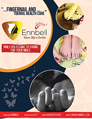 Nails 101: The Complete Guide to Healthy Nail Care (English Edition)