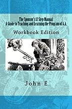 The Sponsor's 12 Step Manual: Workbook Edition