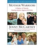 (Mother Warriors: A Nation of Parents Healing Autism Against All Odds) [By: Jenny McCarthy] [Mar, 2009]