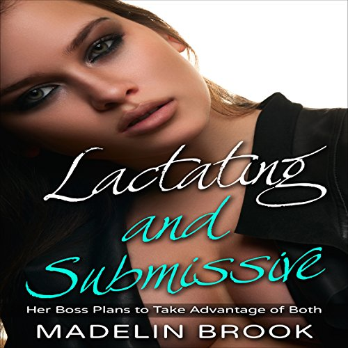Lactating and Submissive audiobook cover art