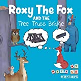 Roxy the Fox and the Tree Truss Bridge