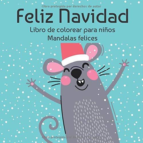 Feliz Navidad - Libro de colorear para niños - Mandalas felices (Buenos libros de navidad)