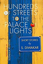 Hundreds of Streets to the Palace of Lights: Short Stories by S Diwakar