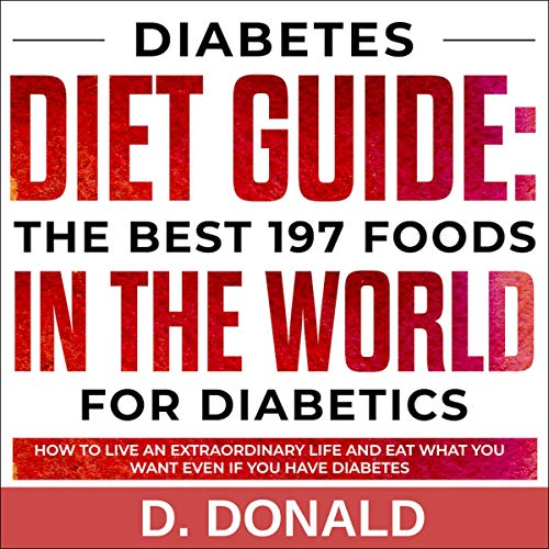 Diabetes Diet Guide: The Best 197 Foods in the World for Diabetics cover art