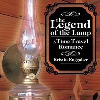 The Legend of the Lamp     A Time Travel Western              By:                                                                                                                                 Kristin Ruggaber                               Narrated by:                                                                                                                                 Jeffrey A. Hering                      Length: 6 hrs and 46 mins     8 ratings     Overall 4.1