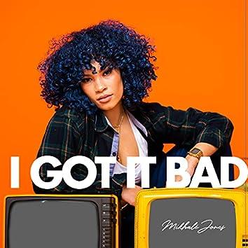 I Got It Bad