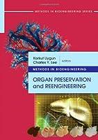 Methods in Bioengineering: Organ Preservation and Reengineering (The Artech House Methods in Bioengineering Series)