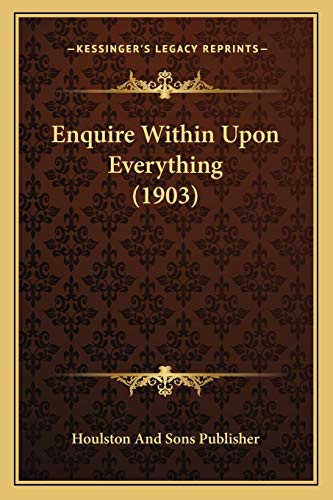 Enquire Within Upon Everything (1903)