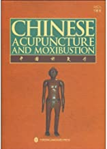 Chinese Acupuncture and Moxibustion (3rd Edition, 19th Printing, December 2018)