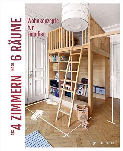 Aus 4 Zimmern mach 6 Räume: Wohnkonzepte für Familien