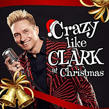 Crazy Like Clark (At Christmas)