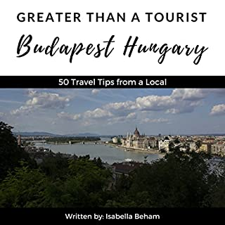 Greater Than a Tourist: Budapest Hungary audiobook cover art