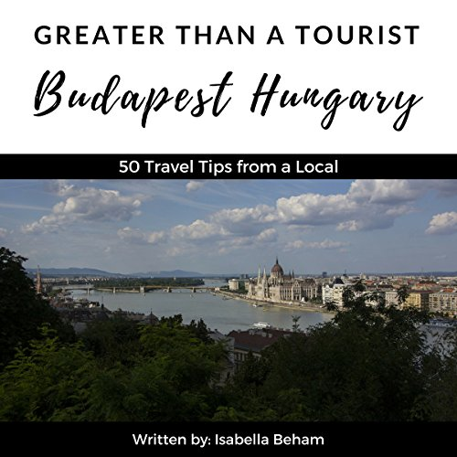 Greater Than a Tourist: Budapest Hungary     50 Travel Tips from a Local              De :                                                                                                                                 Isabella Beham,                                                                                        Greater Than a Tourist                               Lu par :                                                                                                                                 Adrienne Ellis                      Durée : 1 h et 10 min     Pas de notations     Global 0,0