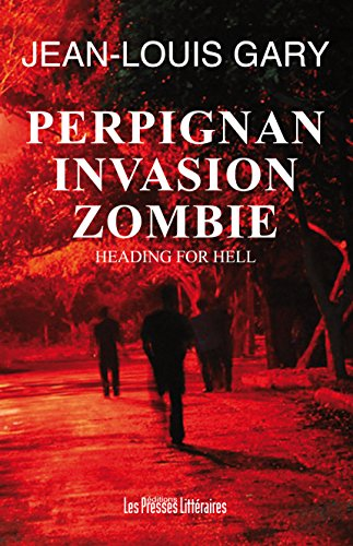 Perpignan Invasion Zombie (Catastrophes) (French Edition)