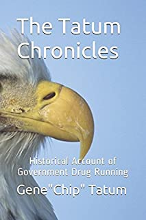 The Tatum Chronicles: Historical Account of Government Drug Running