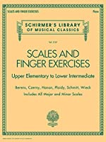 Scales and Finger Exercises: Upper Elementary to Lower Intermediate: Includes All Major and Minor Scales (Schirmer's Library of Musical Classics)