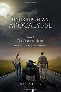Once Upon an Apocalypse: Book 1 - The Journey Home (Volume 1)