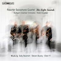 陳怡:八音 他 (Rascher Saxophone Quartet ; The Eight Sounds ; Stuttgart Chamber Orchestra ・ Robin Engelen   Works by Sally Beamish - Steven Stucky - Chen Yi)