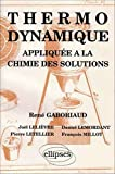 Thermodynamique appliquée à la chimie des solutions