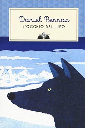 L'occhio del lupo. Ediz. illustrata