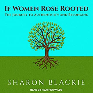 If Women Rose Rooted     The Journey to Authenticity and Belonging              Autor:                                                                                                                                 Sharon Blackie                               Sprecher:                                                                                                                                 Heather Wilds                      Spieldauer: 13 Std. und 29 Min.     Noch nicht bewertet     Gesamt 0,0