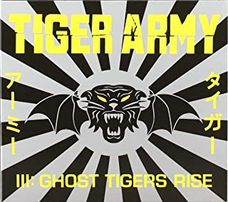III: Ghost Tigers Rise by Tiger Army (2004-06-28)
