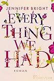 Everything We Had: Roman von Jennifer Bright