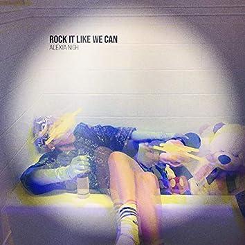 Rock It Like We Can