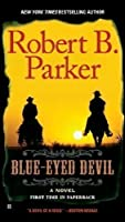Blue-Eyed Devil (A Cole and Hitch Novel) by Robert B. Parker(2011-05-03)