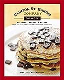 Clinton St. Baking Company Cookbook: Breakfast, Brunch & Beyond from New York's Favorite Neighborhood Restaurant