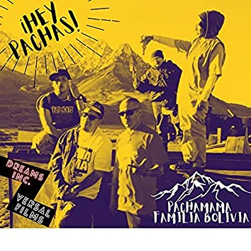 Hey Pachas! (feat. T-Hate, El Cholo Latino, Tio Sam, Chistorete & Ch'ama Flow)