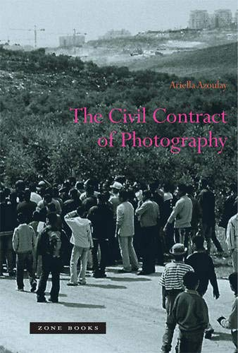 The Civil Contract of Photography (Zone Books)