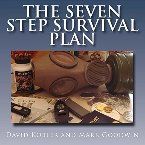 The Seven Step Survival Plan                   By:                                                                                                                                 David Kobler,                                                                                        Mark Goodwin                               Narrated by:                                                                                                                                 Kevin Pierce                      Length: 3 hrs and 14 mins     204 ratings     Overall 4.8