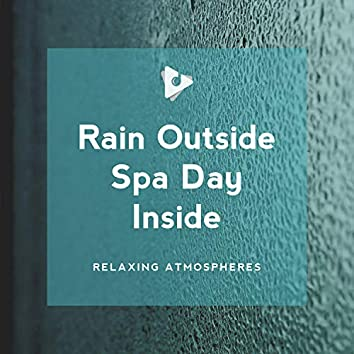 Rain Outside Spa Day Inside