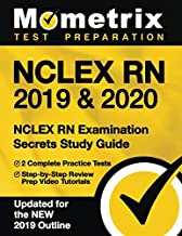 NCLEX RN 2019 & 2020: NCLEX RN Examination Secrets Study Guide, 2 Complete Practice Tests, Step-by-Step Review Prep Video Tutorials: [Updated for the NEW 2019 Outline]