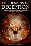 The Demons of Deception: Rituals to Hide the Truth, Create Confusion and Conceal Your Actions (Magick of Darkness and Light) (English Edition)