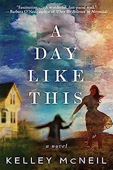 A Day Like This: A Novel Kindle Edition