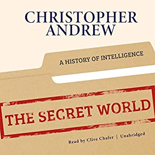 The Secret World     A History of Intelligence              By:                                                                                                                                 Christopher Andrew                               Narrated by:                                                                                                                                 Clive Chafer                      Length: 37 hrs and 42 mins     28 ratings     Overall 4.2