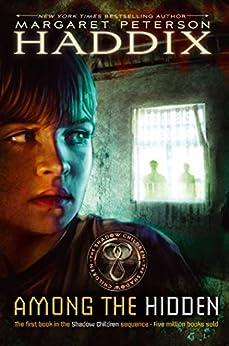 [Margaret Peterson Haddix, Cliff Nielsen]のAmong the Hidden (Shadow Children Book 1) (English Edition)