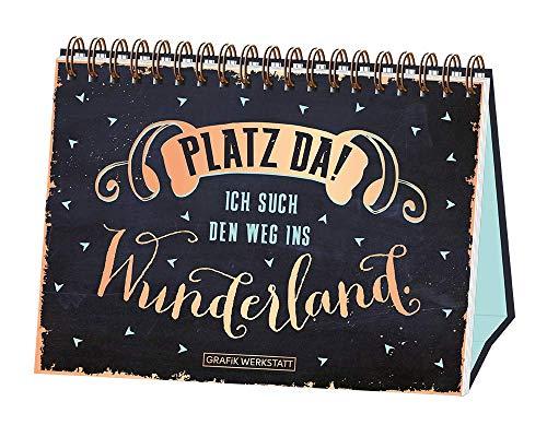 Platz da! ich such den Weg ins Wunderland.: Spiralbuch