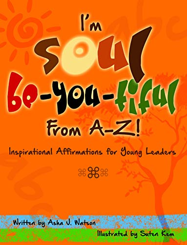 I'm Soul Be-You-tiful from A-Z: Inspirational Affirmations for Young Leaders (Soul Be-you-tiful Children) (English Edition)