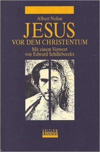 Jesus vor dem Christentum. Das Evangelium der Befreiung