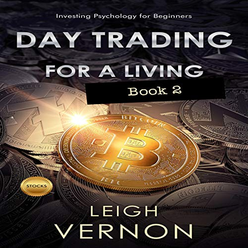 Day Trading for a Living: Investing Psychology for Beginners audiobook cover art