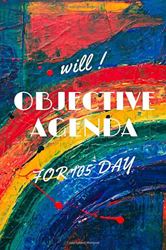 WILL OBJECTIVE AGENDA FOR 105 DAY: BLANK LINED NETBOOK / JOURNAL ( 6 X 9-12 PAGES) NICE NETBOOK