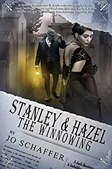 Stanley & Hazel: The Winnowing: Book 2 (Stanley & Hazel) by [Jo Schaffer]