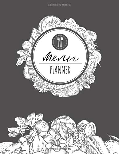 Menu Planner: Meal Planning Notebook - Large Daily Weekly And Monthly Meal Planner Book With Grocery List - Classy Log Prep Cooking Organizer Journal Calendar